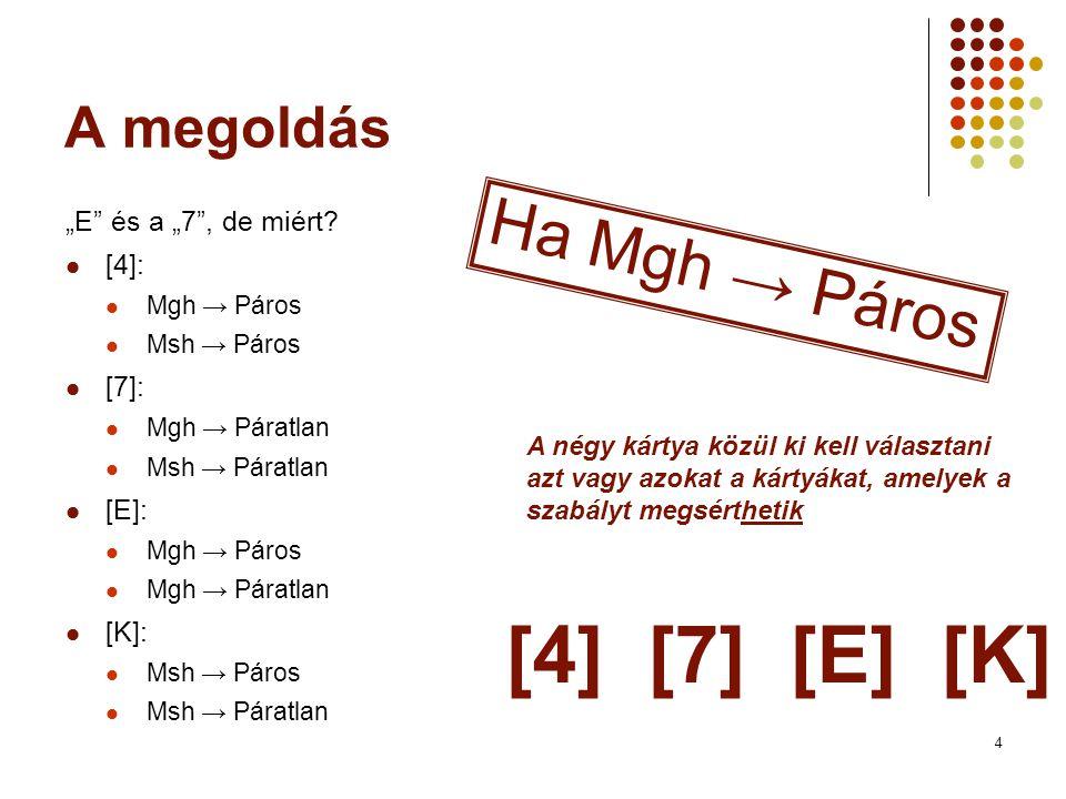 """[4] [7] [E] [K] Ha Mgh → Páros A megoldás """"E és a """"7 , de miért [4]:"""